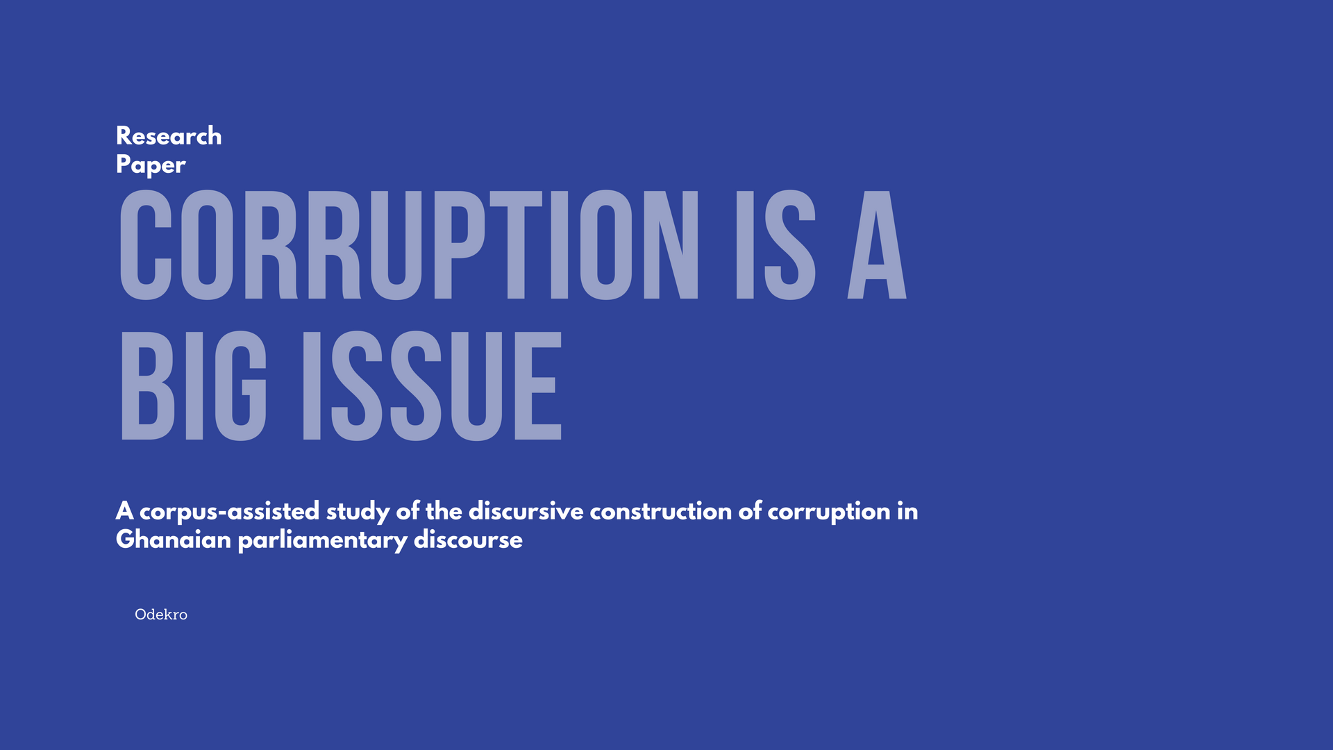 Corruption is a Big Issue: A corpus-assisted study of the discursive construction of corruption in Ghanaian parliamentary discourse